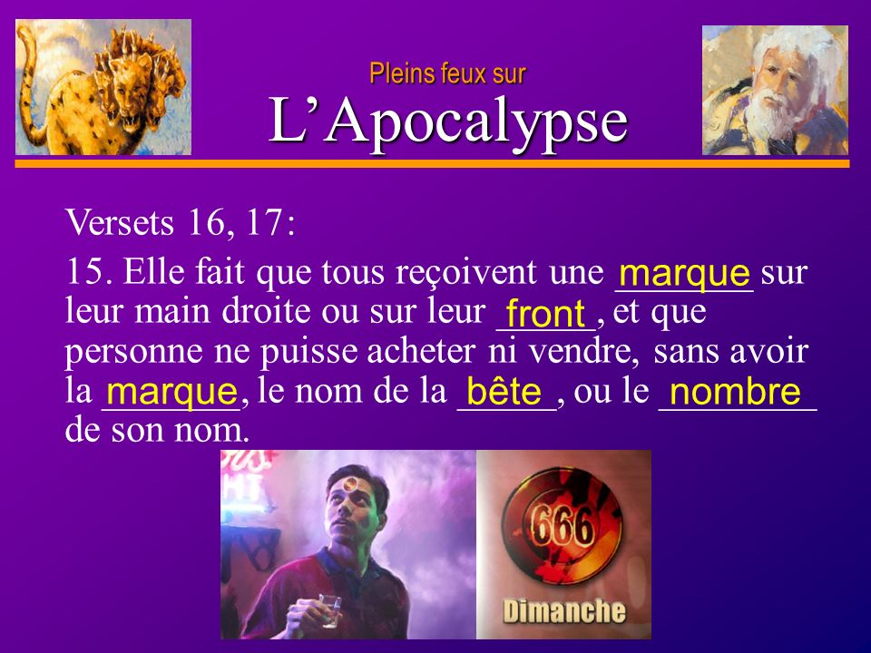 L'Apocalypse Versets 16, 17 :