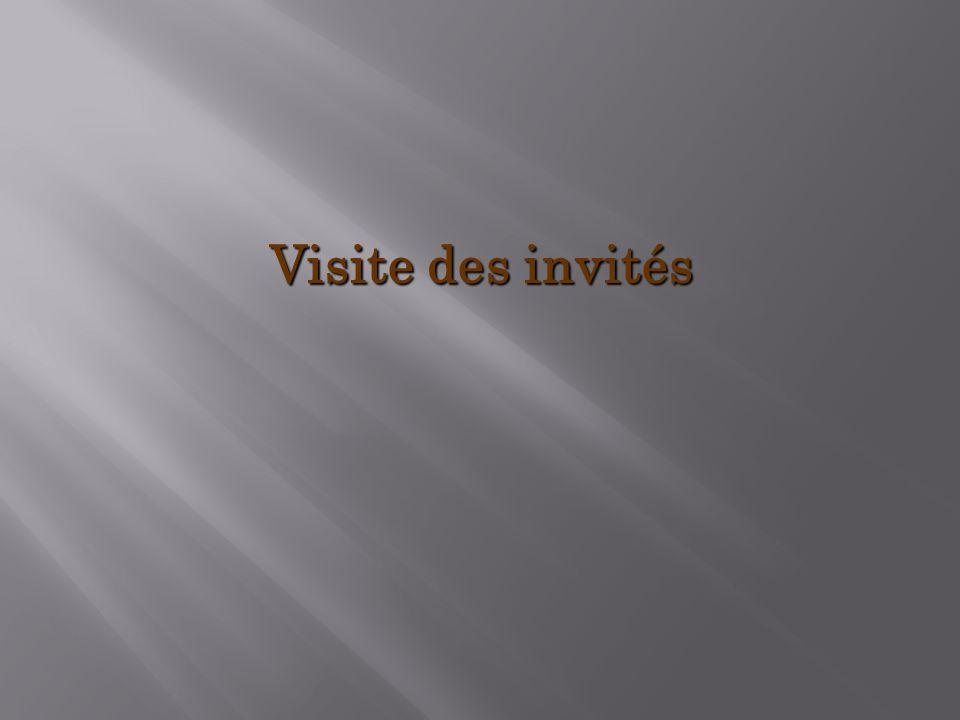 Visite des invités