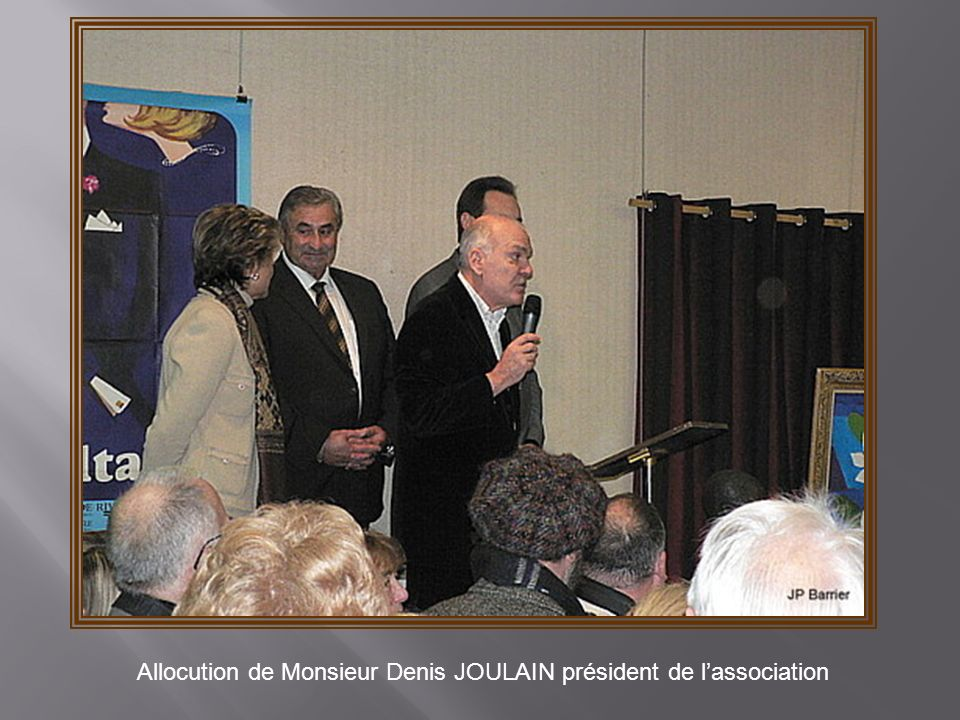 Allocution de Monsieur Denis JOULAIN président de l'association