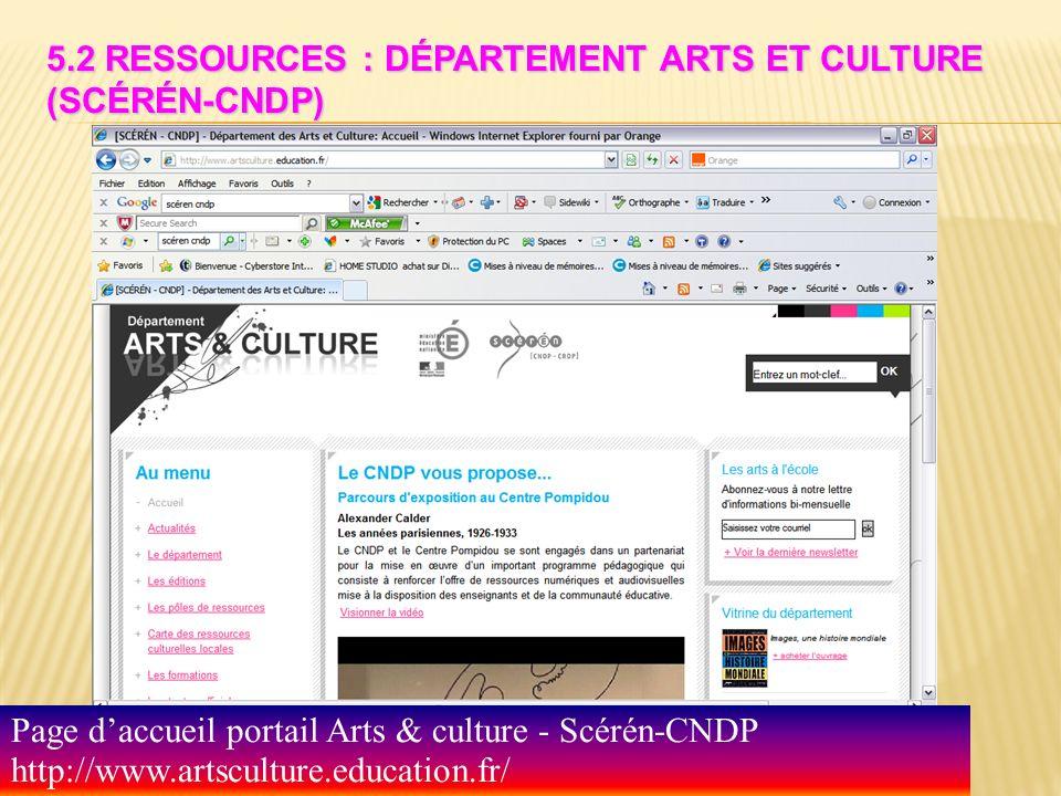 5.2 Ressources : Département arts et culture (Scérén-CNDP)
