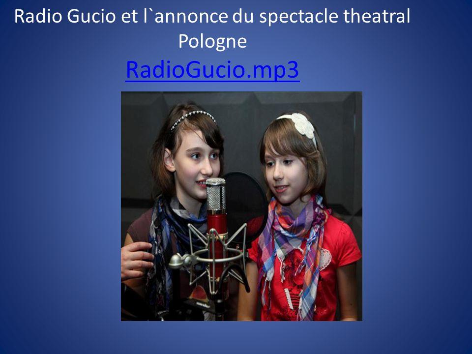 Radio Gucio et l`annonce du spectacle theatral Pologne RadioGucio.mp3