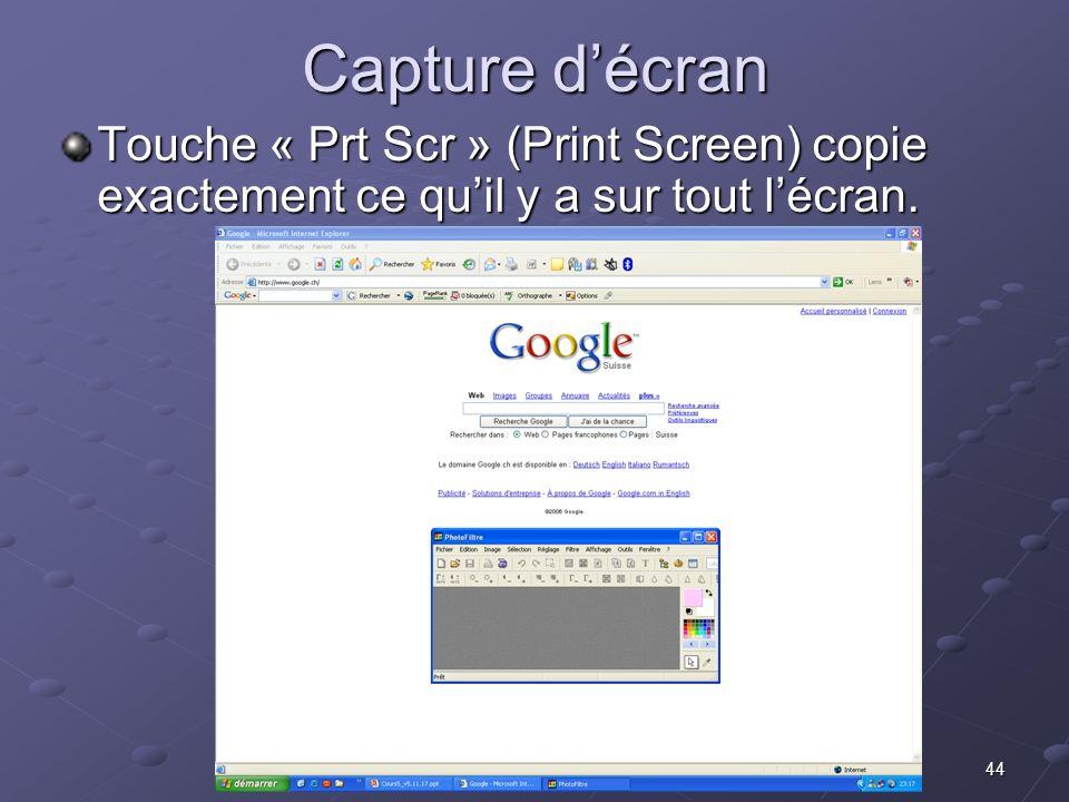 Capture d'écran Touche « Prt Scr » (Print Screen) copie exactement ce qu'il y a sur tout l'écran.
