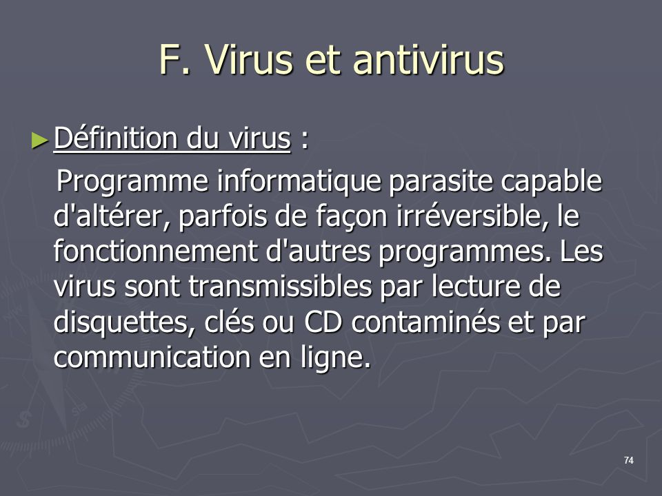 F. Virus et antivirus Définition du virus :