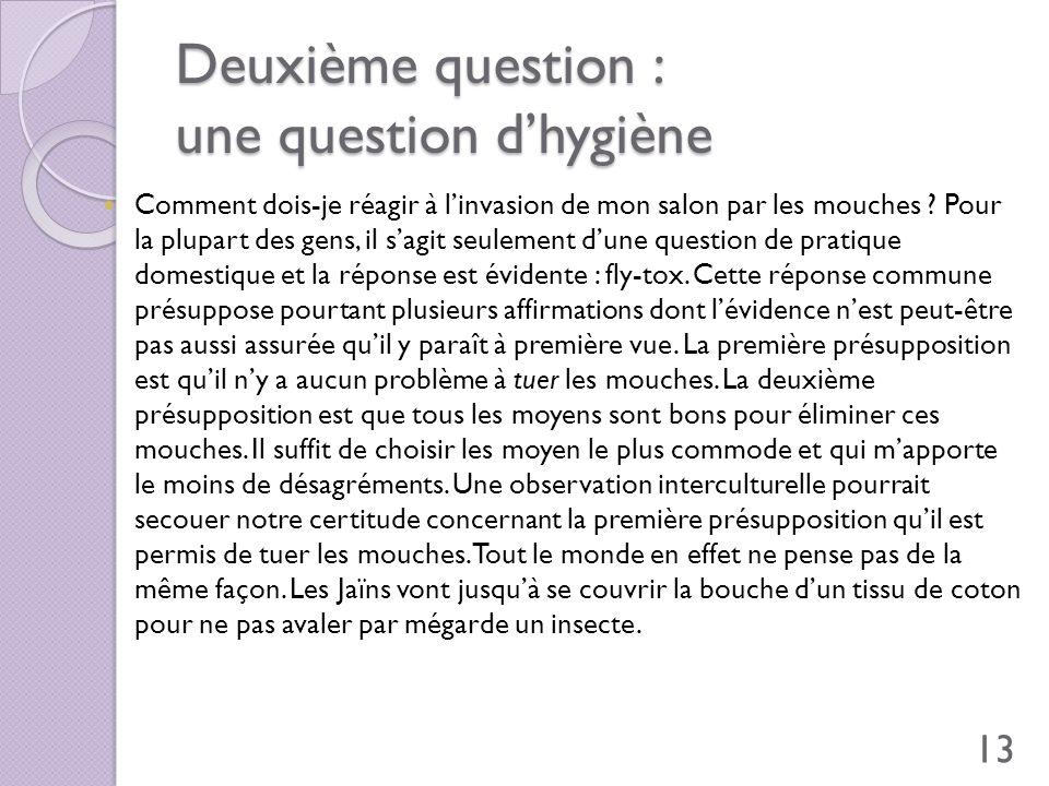 Deuxième question : une question d'hygiène
