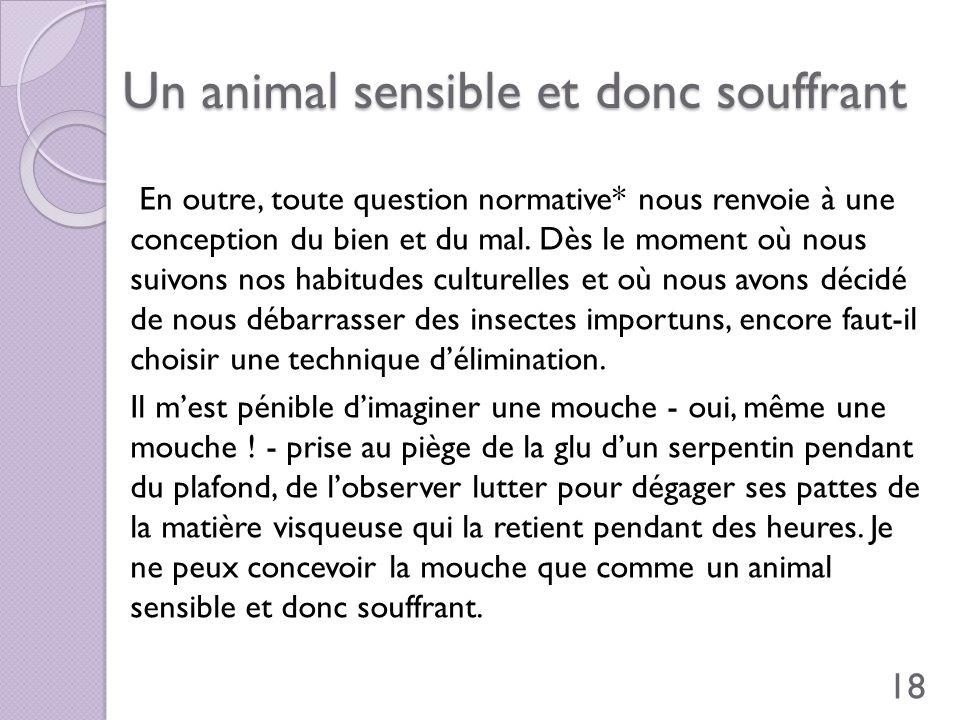 Un animal sensible et donc souffrant