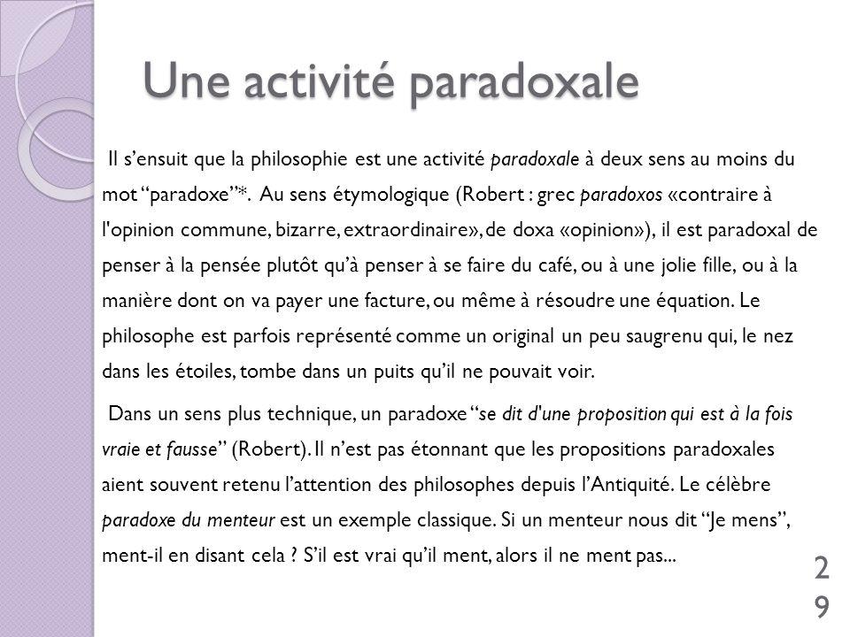Une activité paradoxale
