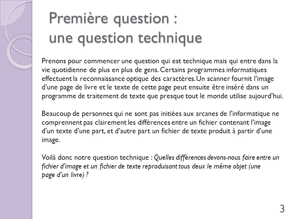Première question : une question technique
