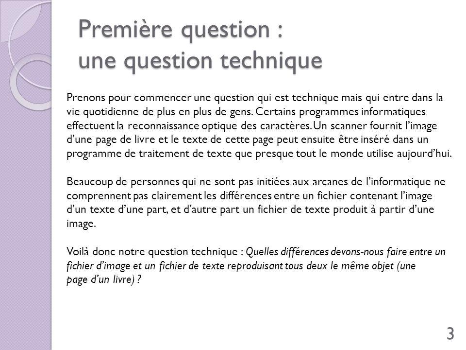 Première question : une question technique