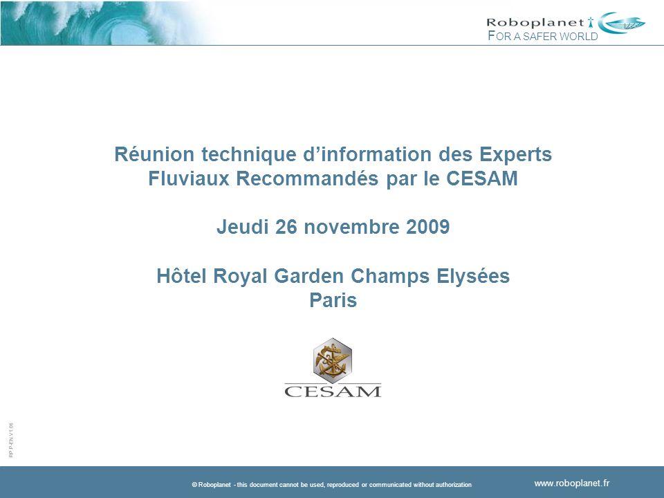 Réunion technique d'information des Experts Fluviaux Recommandés par le CESAM Jeudi 26 novembre 2009 Hôtel Royal Garden Champs Elysées Paris