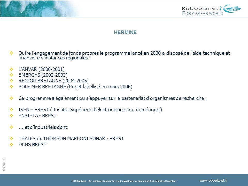 HERMINEOutre l'engagement de fonds propres le programme lancé en 2000 a disposé de l'aide technique et financière d'instances régionales :