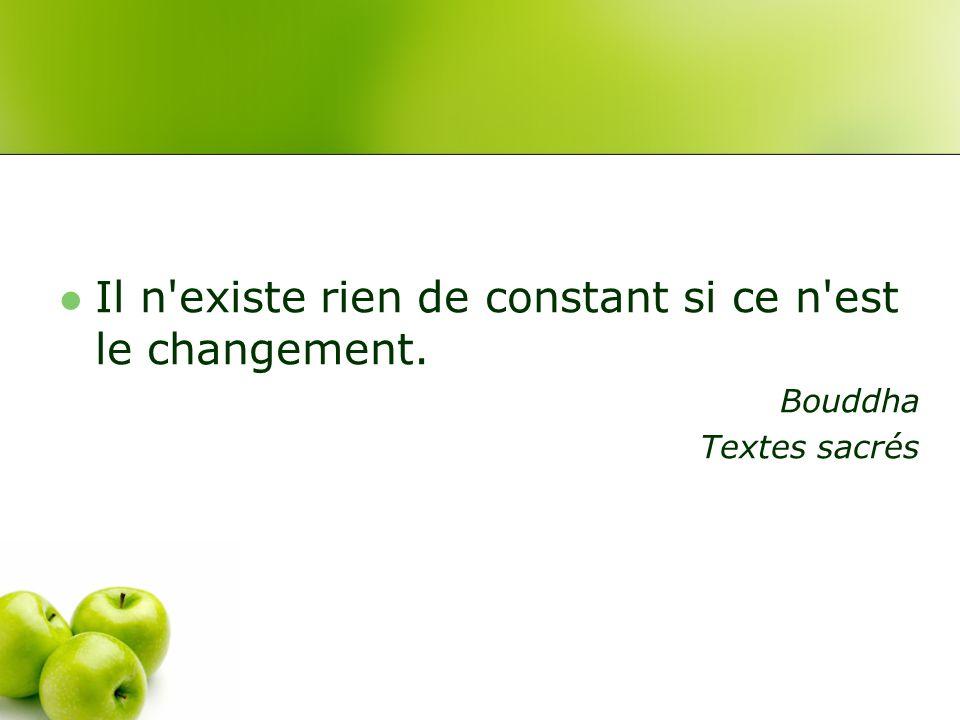 Il n existe rien de constant si ce n est le changement.