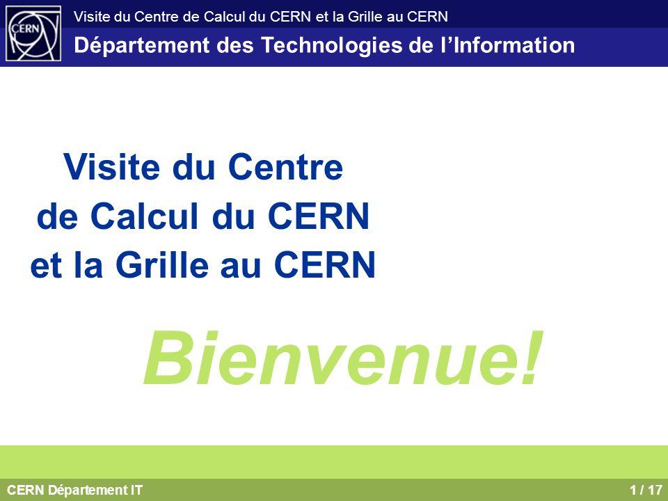Bienvenue! Visite du Centre de Calcul du CERN et la Grille au CERN