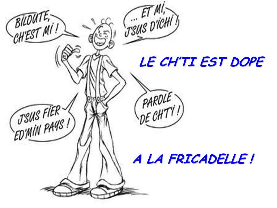 LE CH'TI EST DOPE A LA FRICADELLE !