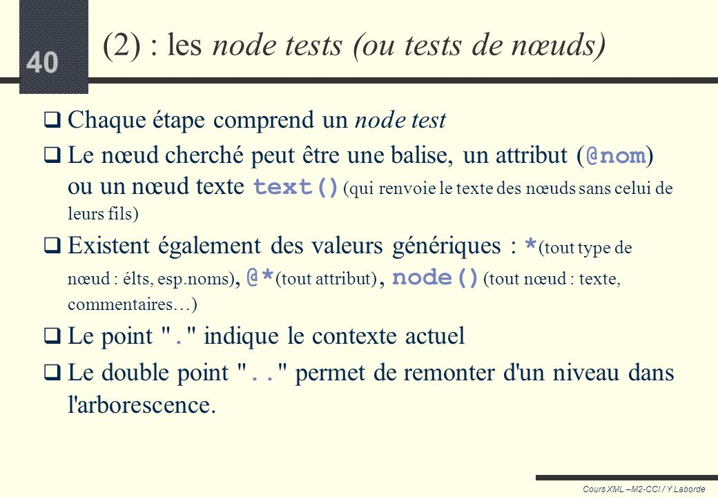 (2) : les node tests (ou tests de nœuds)