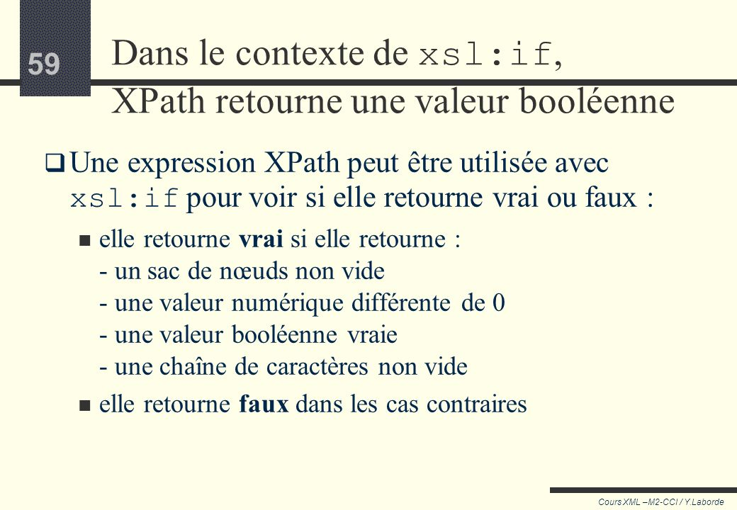 Dans le contexte de xsl:if, XPath retourne une valeur booléenne