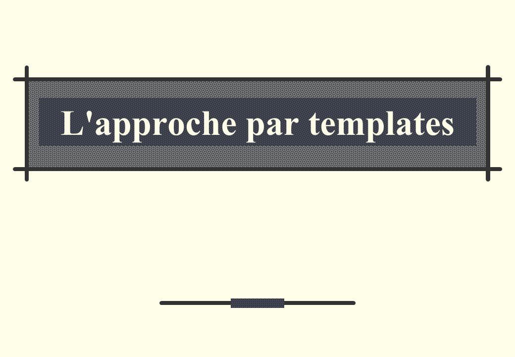 L approche par templates