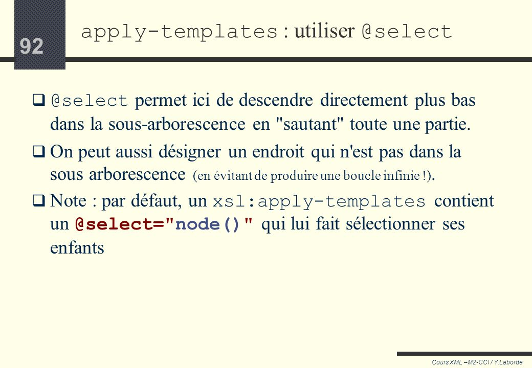 apply-templates : utiliser @select