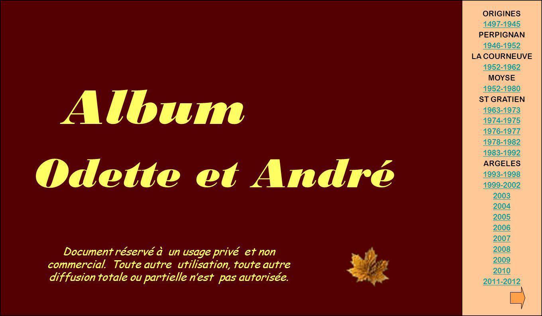 Album Odette et André. ORIGINES. 1497-1945. PERPIGNAN. 1946-1952. LA COURNEUVE. 1952-1962. MOYSE.