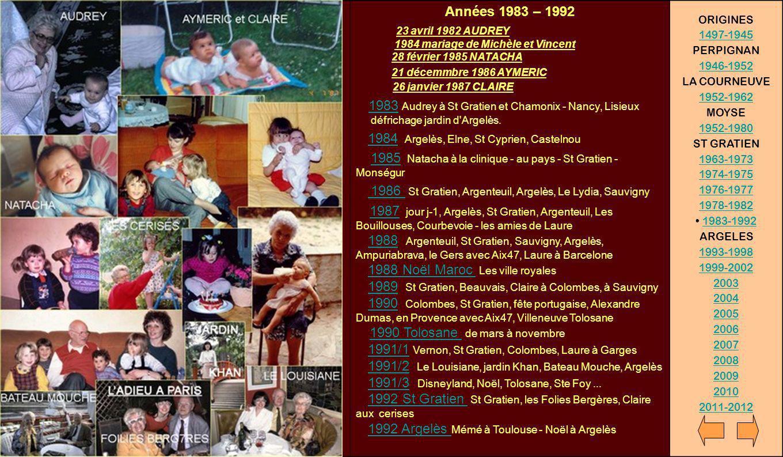Années 1983 – 1992 23 avril 1982 AUDREY 1984 mariage de Michèle et Vincent 28 février 1985 NATACHA.