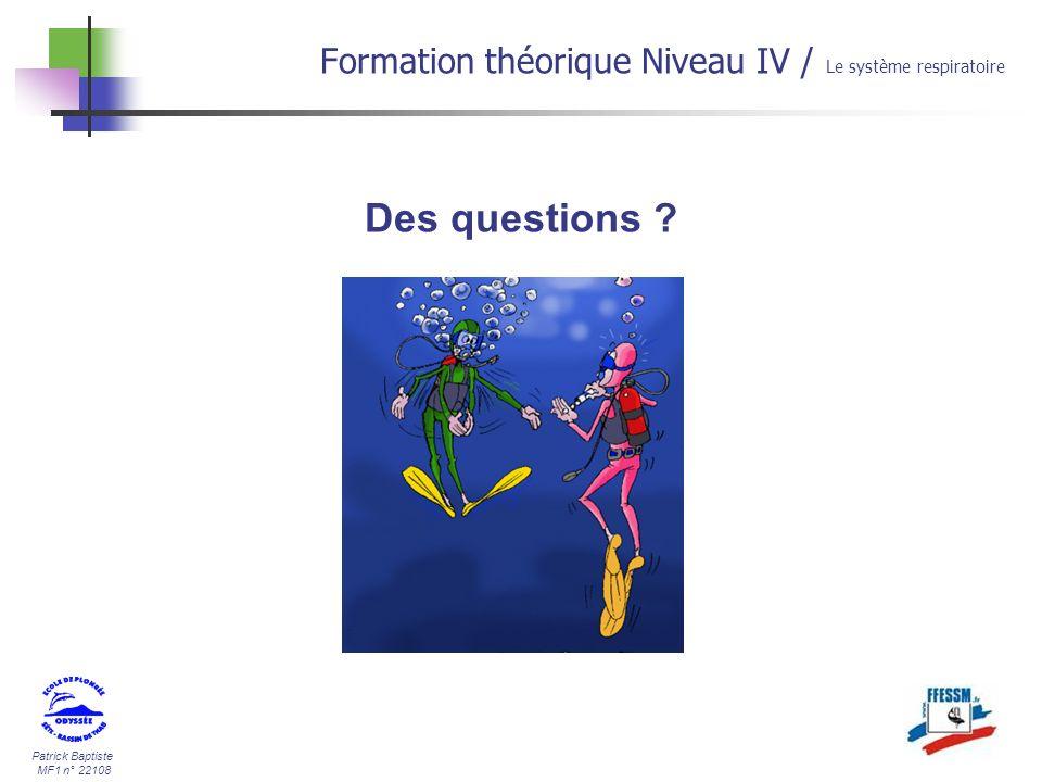 30/03/2017 Formation théorique Niveau IV / Le système respiratoire Des questions