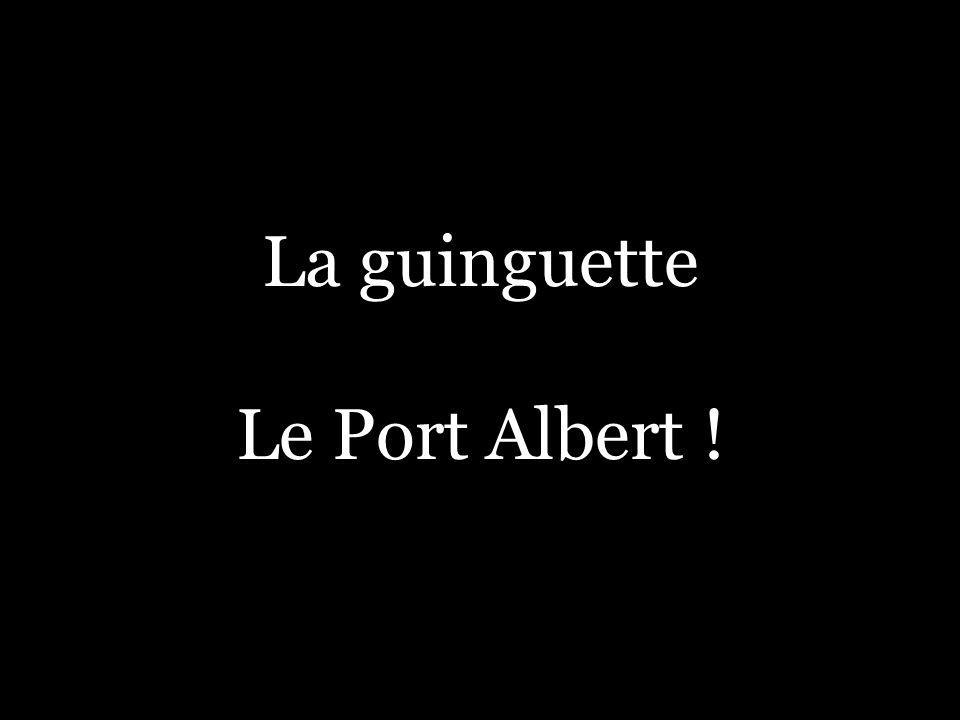 La guinguette Le Port Albert !