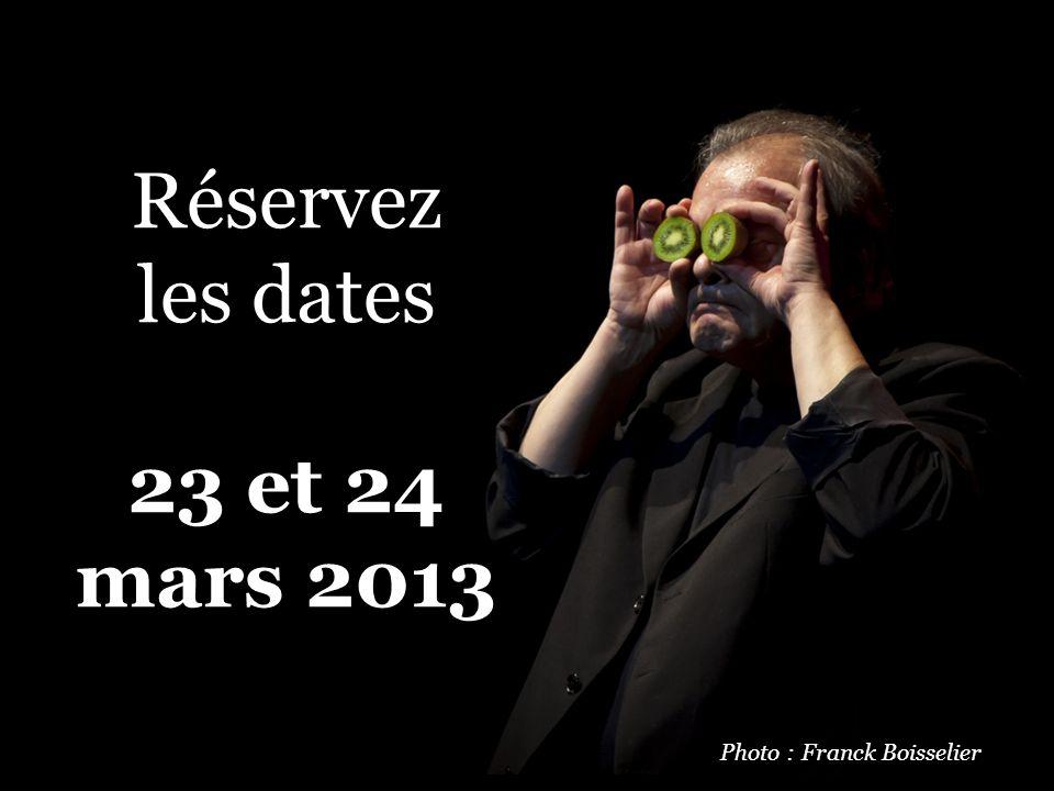 Réservez les dates 23 et 24 mars 2013