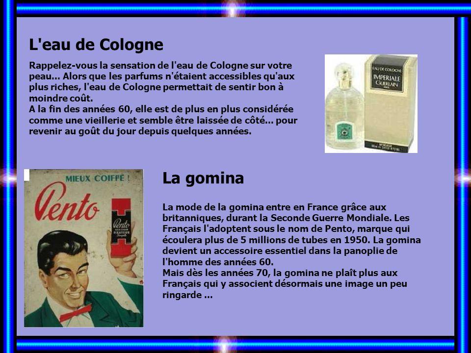 Allez les Filles… L eau de Cologne La gomina