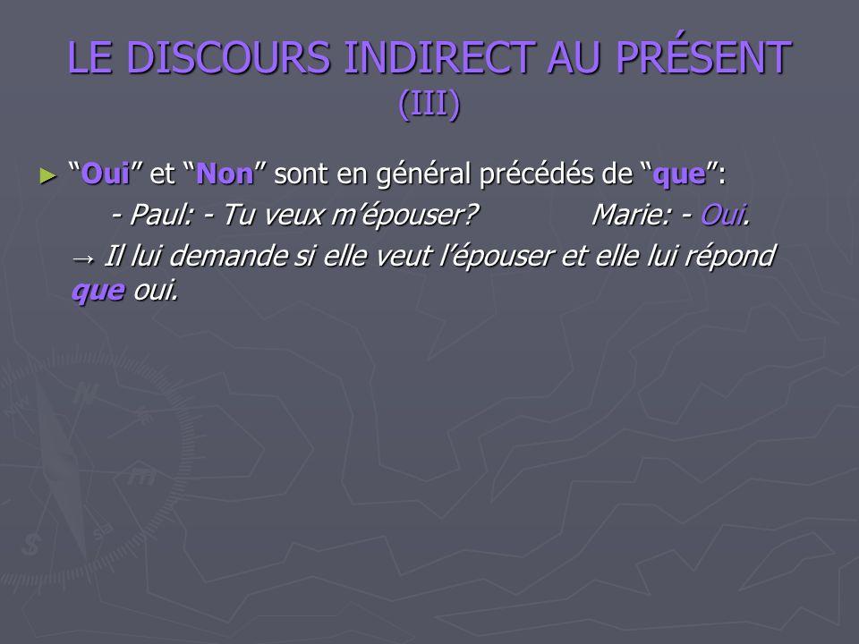 LE DISCOURS INDIRECT AU PRÉSENT (III)