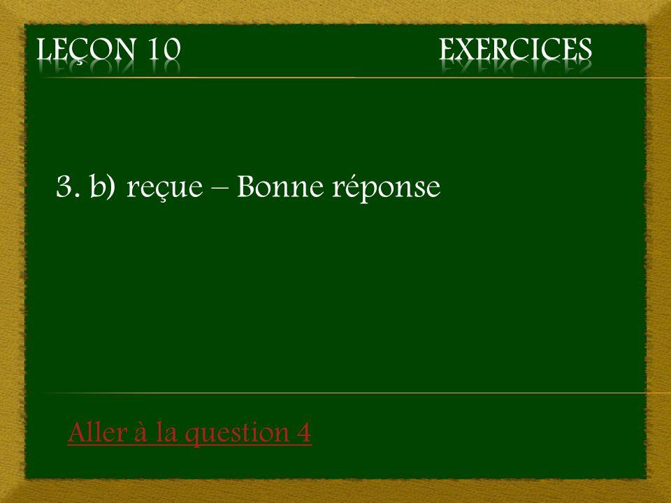 3. b) reçue – Bonne réponse