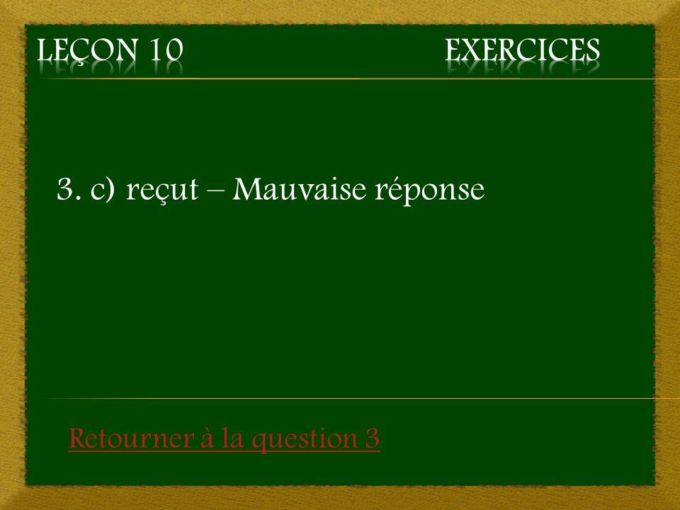 3. c) reçut – Mauvaise réponse