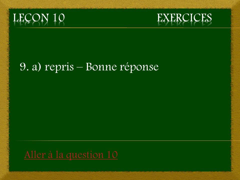 9. a) repris – Bonne réponse