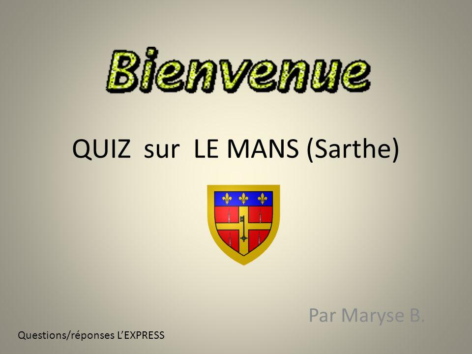 QUIZ sur LE MANS (Sarthe)