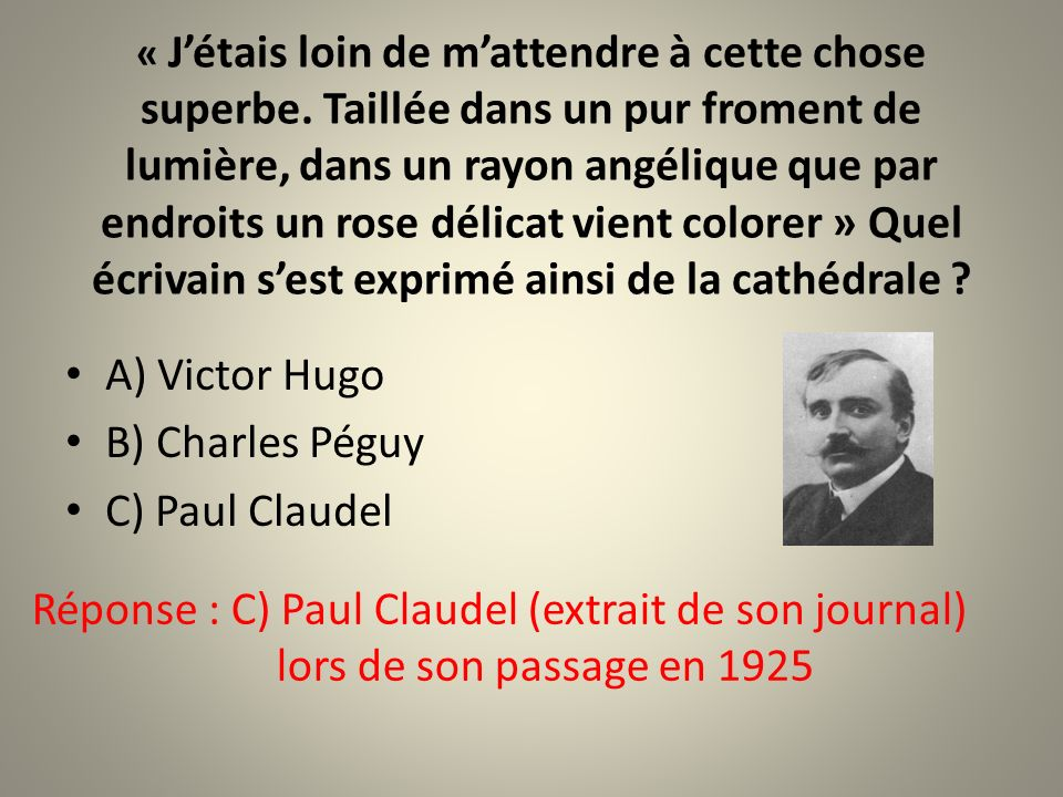A) Victor Hugo B) Charles Péguy C) Paul Claudel