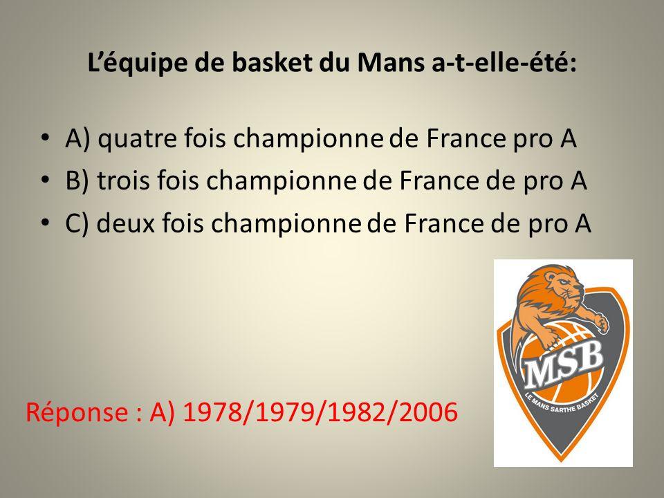L'équipe de basket du Mans a-t-elle-été: