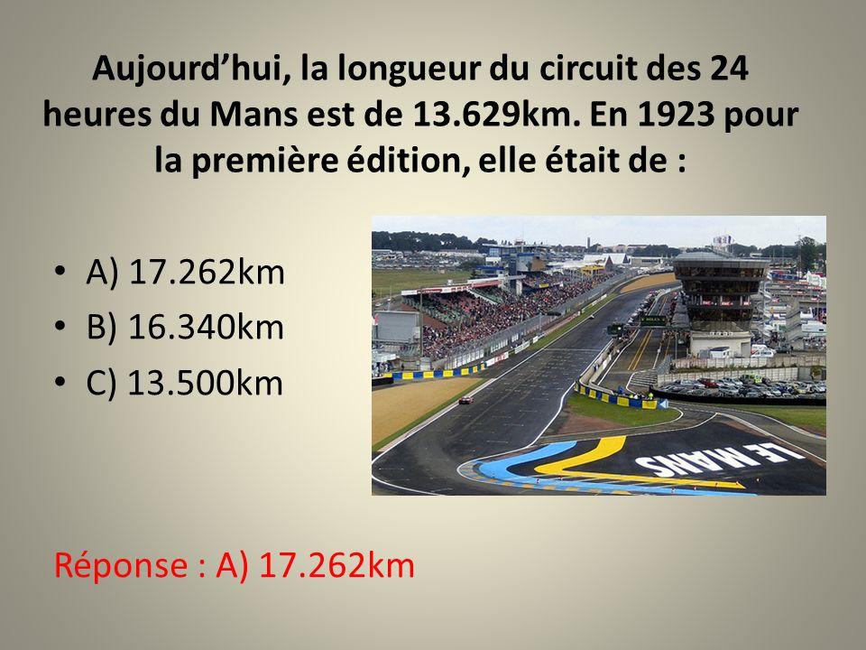 Aujourd'hui, la longueur du circuit des 24 heures du Mans est de 13