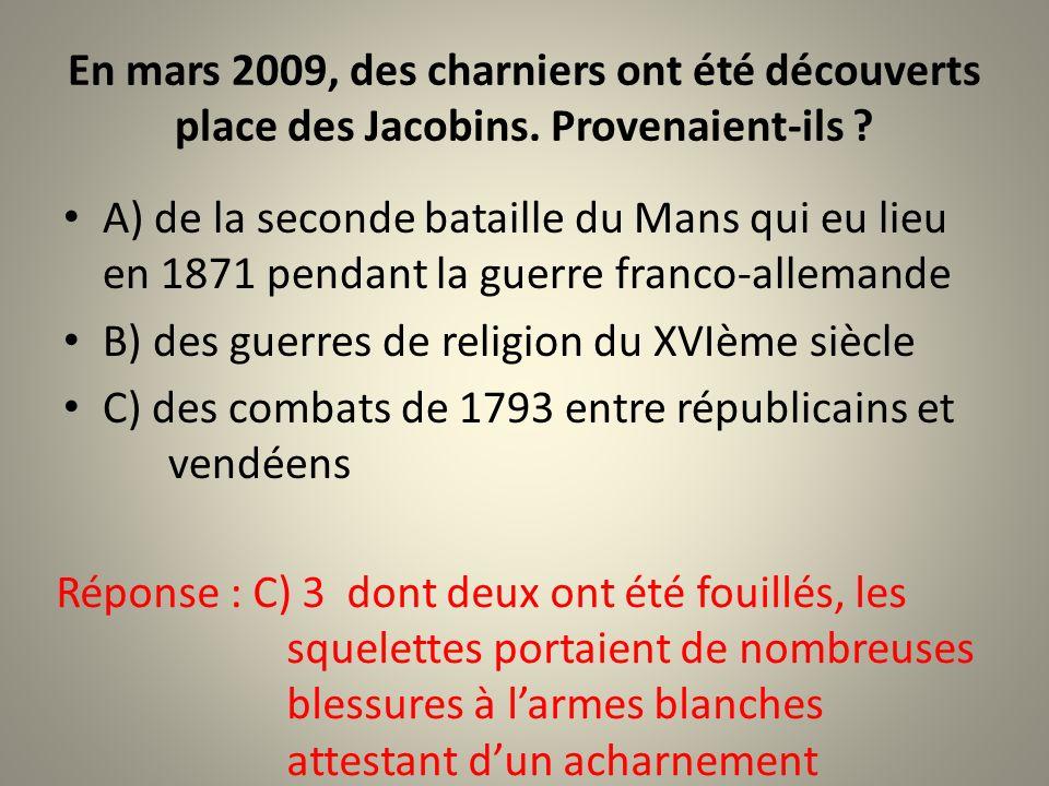 En mars 2009, des charniers ont été découverts place des Jacobins
