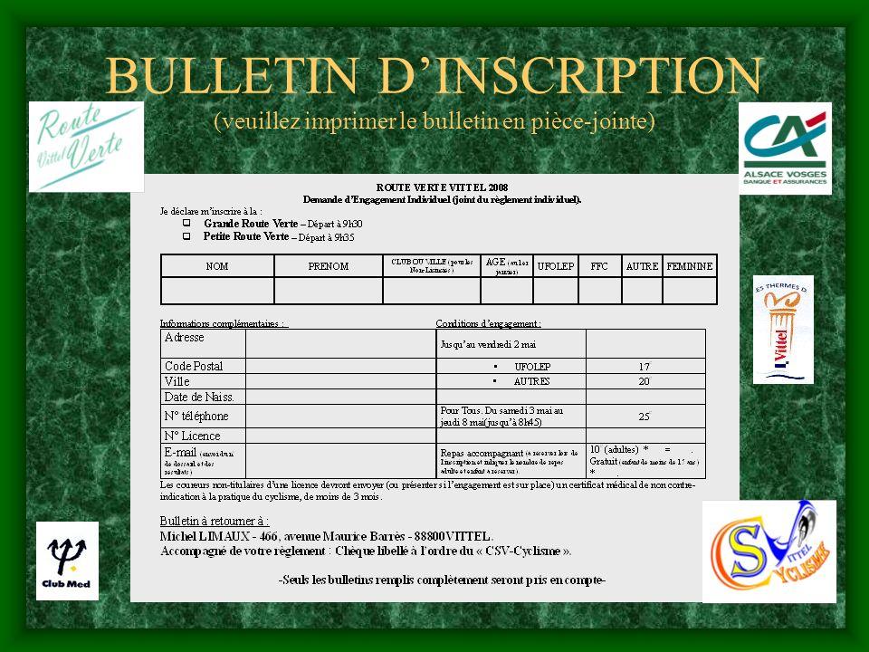 BULLETIN D'INSCRIPTION (veuillez imprimer le bulletin en pièce-jointe)