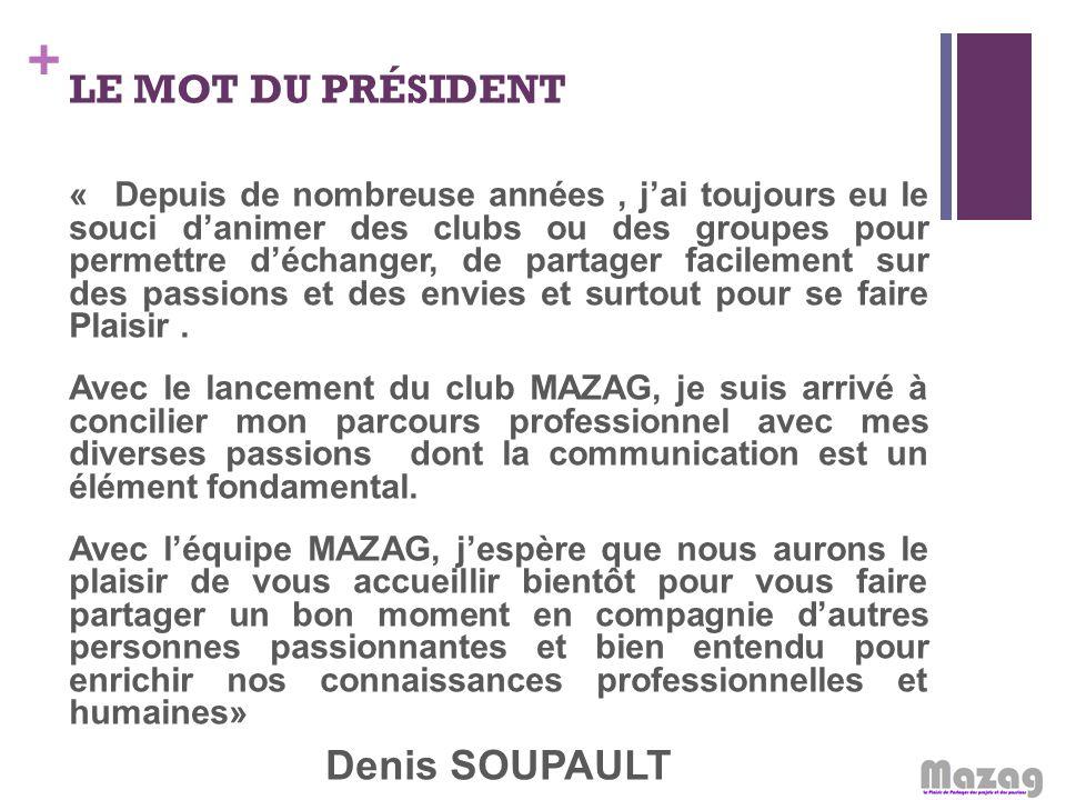 LE MOT DU PRÉSIDENT Denis SOUPAULT
