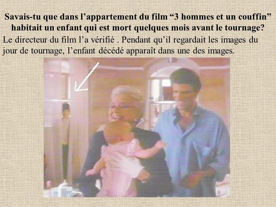Savais-tu que dans l'appartement du film 3 hommes et un couffin habitait un enfant qui est mort quelques mois avant le tournage