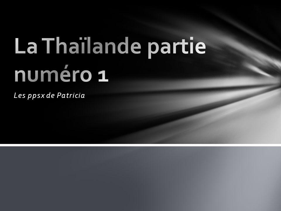 La Thaïlande partie numéro 1
