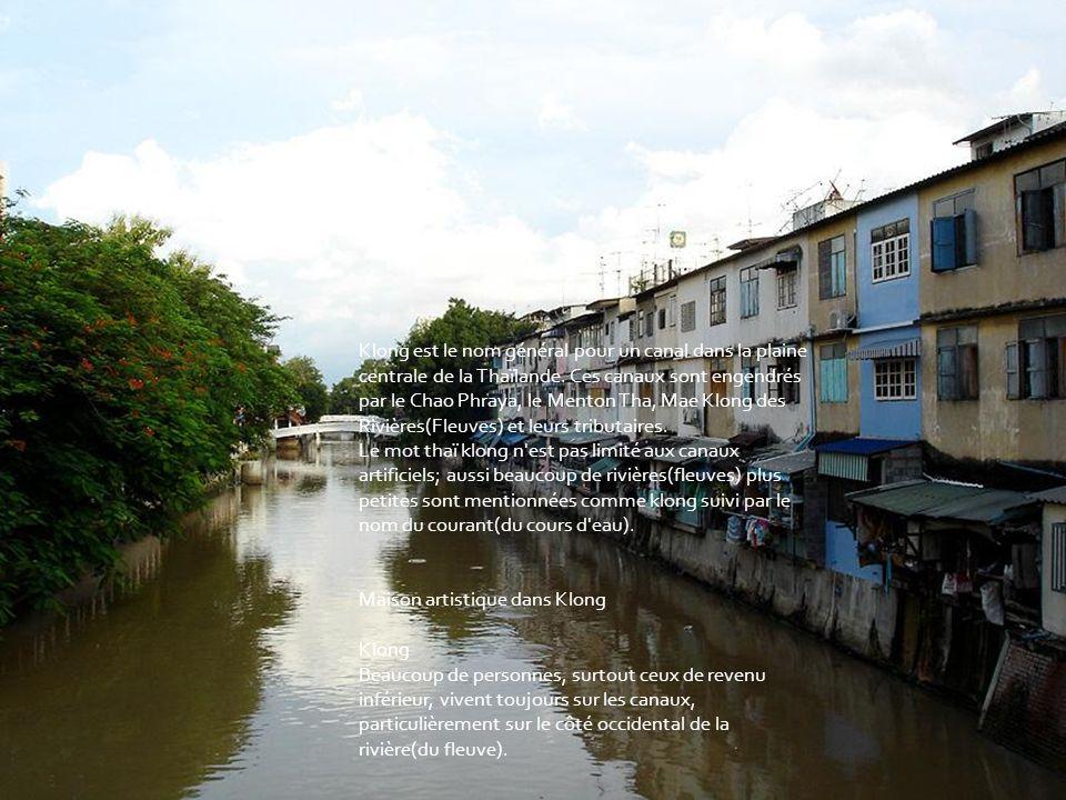 Klong est le nom général pour un canal dans la plaine centrale de la Thaïlande.