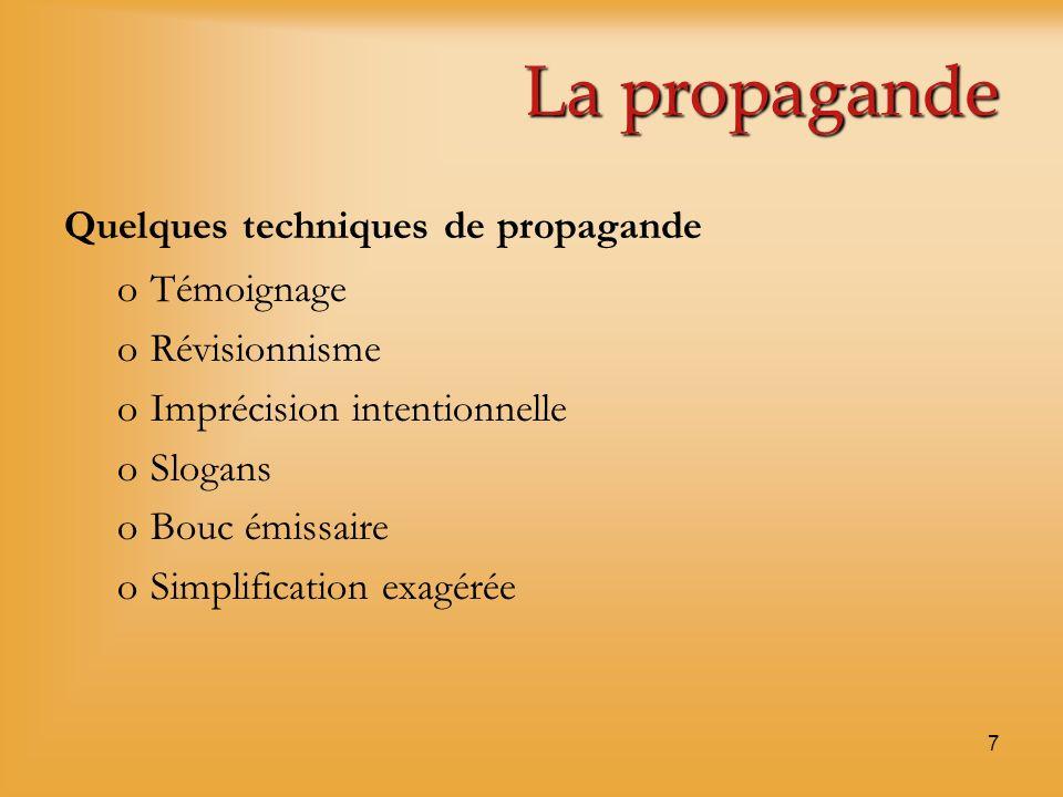 La propagande Quelques techniques de propagande Témoignage