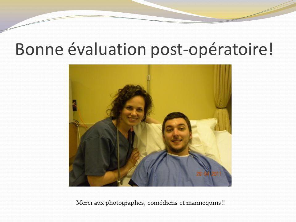 Bonne évaluation post-opératoire!