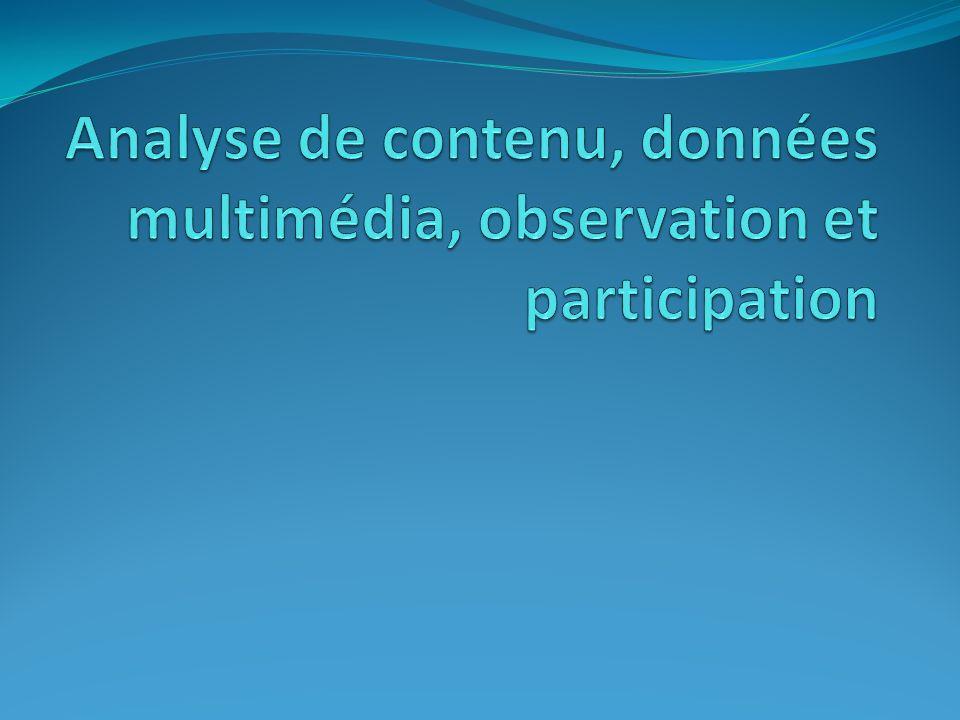 Analyse de contenu, données multimédia, observation et participation