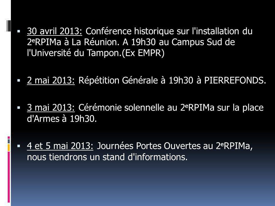 30 avril 2013: Conférence historique sur l installation du 2eRPIMa à La Réunion. A 19h30 au Campus Sud de l Université du Tampon.(Ex EMPR)