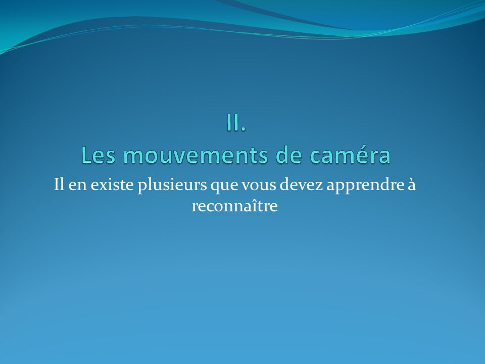 II. Les mouvements de caméra