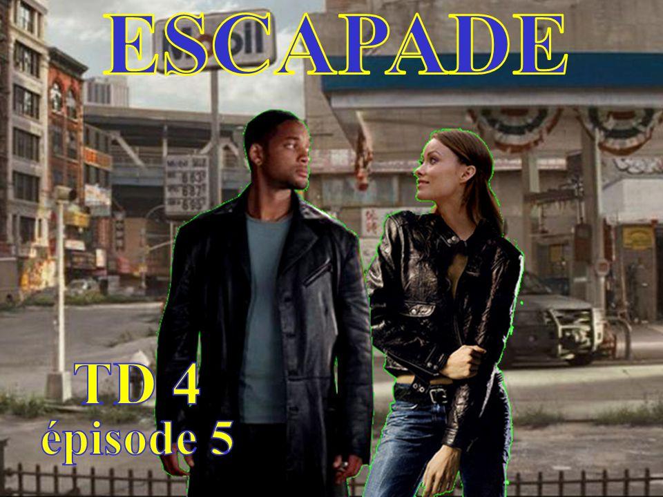 ESCAPADE titre TD 4 épisode 5