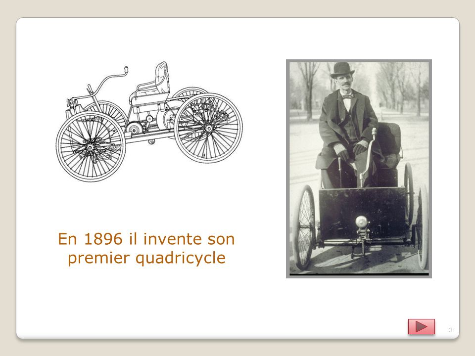 En 1896 il invente son premier quadricycle