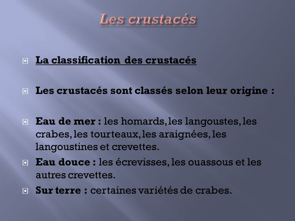 Les crustacés La classification des crustacés