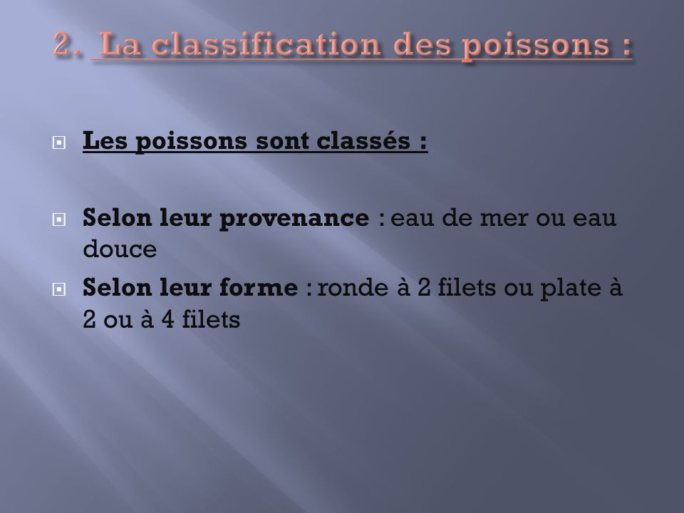 2. La classification des poissons :